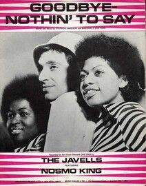 Goodbye Nothin' To Say - Featuring The Javells and Nosmo King