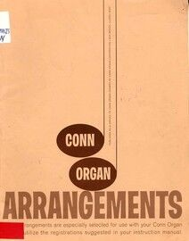 Conn Organ Arrangements - Specially selected for use with the Conn Organ