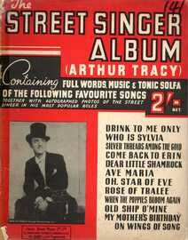 The Street Singer Album - Featuring Arthur Tracy - Containing full words, music & tonic solfa, together with autographed photos of the street singer i