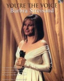 You're the Voice - Barbra Streisand - For Voice, Piano or Guitar - Featuring Barbra Streisand