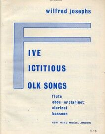 Five Fictitious Folk Songs - For Flute, Oboe (Or Clarinet), Clarinet & Bassoon - Op. 36