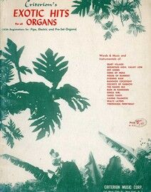 Criterion's Exotic Hits for all Organs - With Registrations for Pipe, Electric & Pre Set Organs