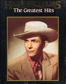 Hank Williams - The Greatest Hits - For Voice, Piano & Guitar - Featuring Hank Williams