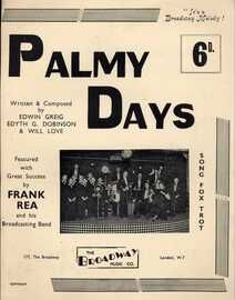 Palmy Days - Song Fox Trot - Featured with Great Success by Frank Rea and his Broadcasting Band