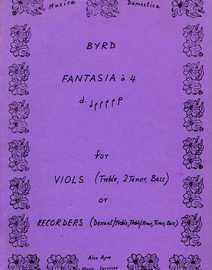 Byrd - Fantasia a 4 - For Viols (Treble, 2 Tenor, Bass) or Recorders (Descant/Treble, Treble/Tenor, Tenor, Bass)