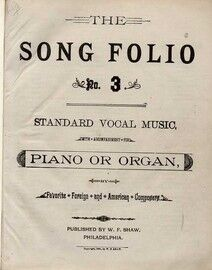 The Song Folio - 19th Century Standard Vocal Music with accompaniment for Piano or Organ, by Favorite, Foreign and American Composers