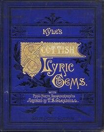 Kyle's Scottish Lyric Gems - A Collection of the Songs of Scotland - Original and selected with new and appropriate symphonies and accompaniments for