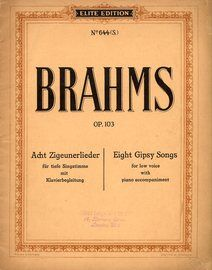 Brahms - Eight Gipsy Songs - For Low Voice in German / English with Piano accompaniment - Op. 103 - Elite Edition No. 644 (S)