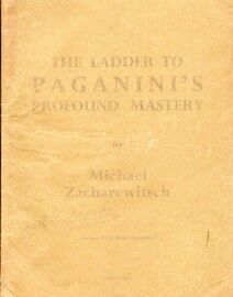 M. Zacharewitsch Technique - The Ladder to Paganini's Profound Mastery - With Twenty Minutes Special Exercises for the Left Hand and Bow Technique