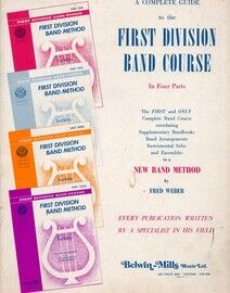 A Complete Guide to the First Division Band Course, in Four Parts - The First and Only Complete Band Course Correlating Supplementary Bandbooks, Band