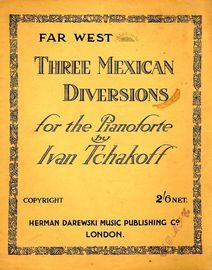 Far West - Three Mexican Diversions for the Pianoforte