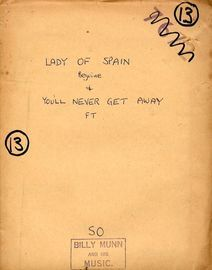 a) Lady of Spain b) You'll never get away - For Dance Band