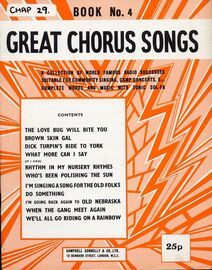 Great Chorus Songs - Book No. 4 - A Collection of World Famous Radio Successes Suitable for Community Singing, Camp Concerts Etc, Complete Words and M
