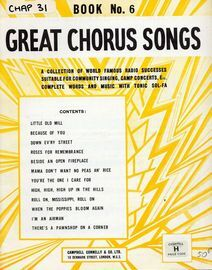 Great Chorus Songs - Book No. 6 - A Collection of World Famous Radio Successes Suitable for Community Singing, Camp Concerts Etc, Complete Words and M