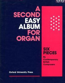 A Second Easy Album for Organ - Six Pieces by Contemporary British Composers