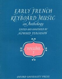 Early French Keyboard Music - An Anthology - Volume 1