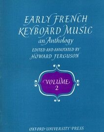 Early French Keyboard Music - An Anthology - Volume 2