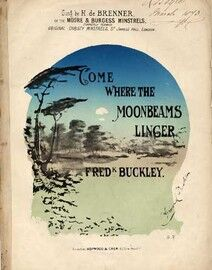 Come Where the Moonbeams Linger, sung by H de Brenner of the Moore & Burgess Minstrels,