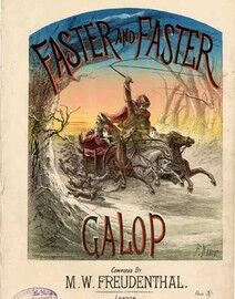 Faster and Faster, galop,