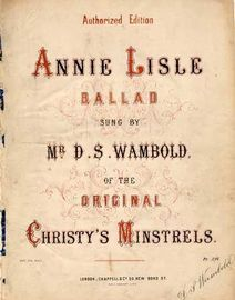 Annie Lisle, ballad sung by Mr D S Wambold of the Original Christys Minstrels,
