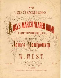 A Days March Nearer Home ( Forever with the Lord), Wests Sacred Songs No8,