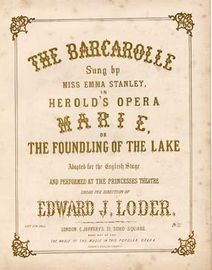 The Barcarolle,sung by Miss Emma Stanley in Herolds Opera