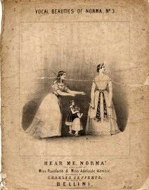 Hear Me Norma - Vocal Beauties of Norma No. 3, sung by Miss Rainforth & Miss Adelaide Kemble,