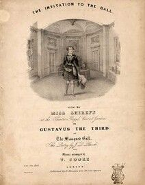 The Invitation to the Ball,sung by Miss Shireff at the Theatre Royal, Covent Garden in