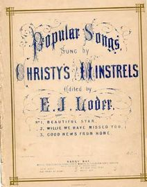 Beautiful Star - Song with chorus for 4 voices - No. 1 of Popular Songs sung by Christys Minstrels Newly arranged by E J Loder