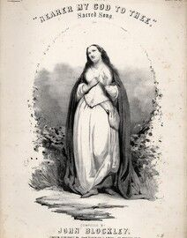 Nearer My God to Thee, Sacred Song, dedicated to Lady Dufferin,