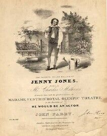Jenny Jones, the favorite Welsh ballad sung by Charles Mathews at Madame Vestris Royal Olympic Theatre in the Burletta of