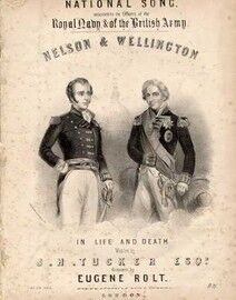 Nelson & Wellington (In Life and Death) - National Song dedicated to the Officers of the Royal Navy & The British Army.