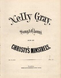 Nelly Gray, sung by Christys Minstrels,