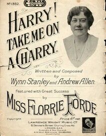 Harry! Take me on The Charry - Featuring Miss Florrie Forde