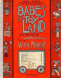 Babes in Toyland - Piano Selection from Hamlin and Mitchell\'s stupendous extravaganza as produced at the Grand Opera House, Chicago