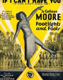 If I Can't have you (if You can't have me) - As sung in a first national and vitaphone picture by Colleen Moore in Footlights and Fools - For Piano an