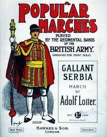 Gallant Serbia. Popular Marches played by the Regimental Bands of the British Army