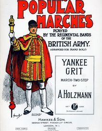 Yankee Grit, march two-step. Popular Marches played by the Regimental Bands of the British Army
