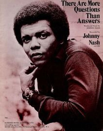 There are more questions than answers - Recorded by Johnny Nash - For Piano and Voice with Chord symbols