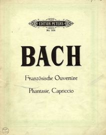 Bach - Franzosische Ouverture - Phantasie, Capriccio - Edition Peters No. 208