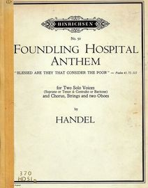 Foundling Hospital Anthem - Blessed are they that consider the poor (psalm 41.72.112)  for two solo voices (sop. or ten. & cont. or bar) and chorus, s