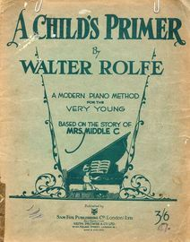 A Child's Primer by Walter Rolfe - A Modern Piano Method For The Very Young - Based on the Story of Mrs. Middle C