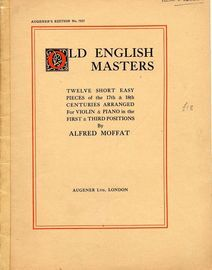 Old English Masters - Twelve short and easy pieces of the 17th & 18th Centuries -  Arranged for Violin and Piano -  In the First and Third positions -