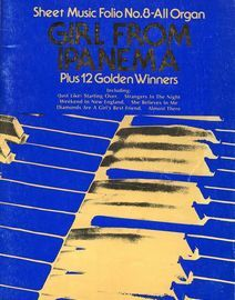 Girl from Ipanema (Plus Twelve Golden Winners) - Sheet Music Folio No. 8 - All Organ