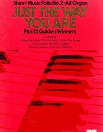 Just The Way Your Are Plus 12 Golden Winners - Sheet Music Folio No. 2 - All Organ