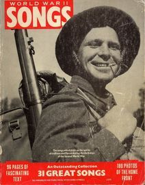 World War II Songs - An Outstanding Collection of 31 Great Songs - Arranged for Piano/Vocal with Chord symbols - 96 Pages of Text and 180 Photos of th