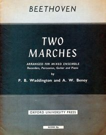 Beetoven - Two Marches - Arranged for Mixed Ensemble (Recorders, Percussion, Guitar and Piano)