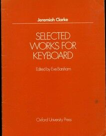 Jeremiah Clarke - Selected Works for Keyboard