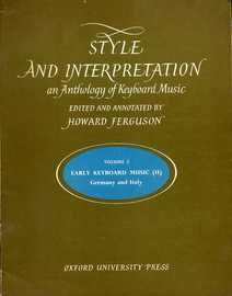Style and Interpretation an Anthology of Keyboard Music - Volume 2 - Early Keyboard Music (II) Germany and Italy