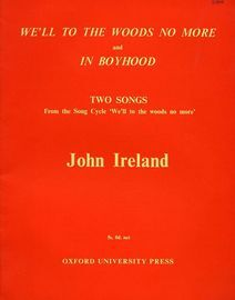'We'll to the Woods No More' and ' In Boyhood' - Two Songs from the Song Cycle 'We'll to the woods no more'
